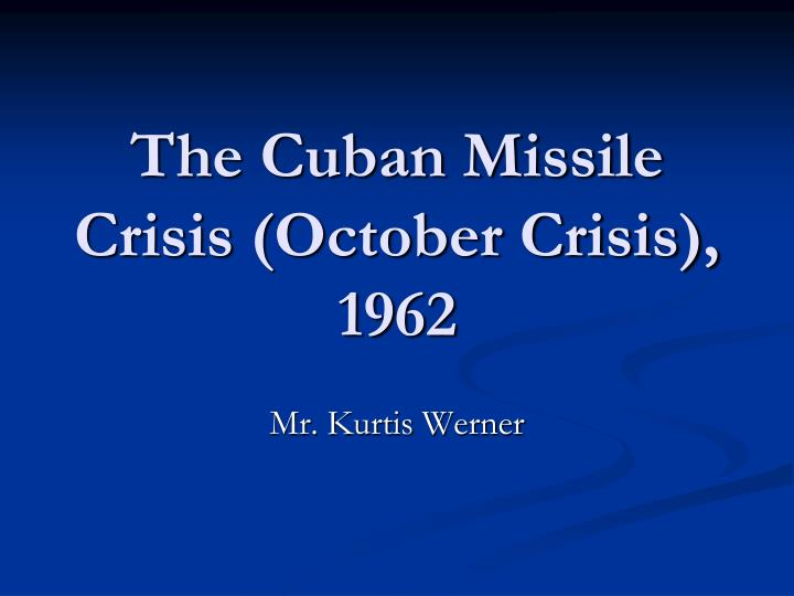 the cuban missile crisis october crisis 1962 n.