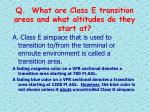 q what are class e transition areas and what altitudes do they start at