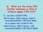 q what are the army vfr weather minimums in class g airspace above 1200 feet