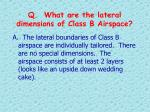q what are the lateral dimensions of class b airspace