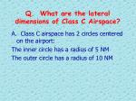 q what are the lateral dimensions of class c airspace