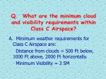 q what are the minimum cloud and visibility requirements within class c airspace