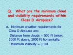 q what are the minimum cloud and visibility requirements within class d airspace