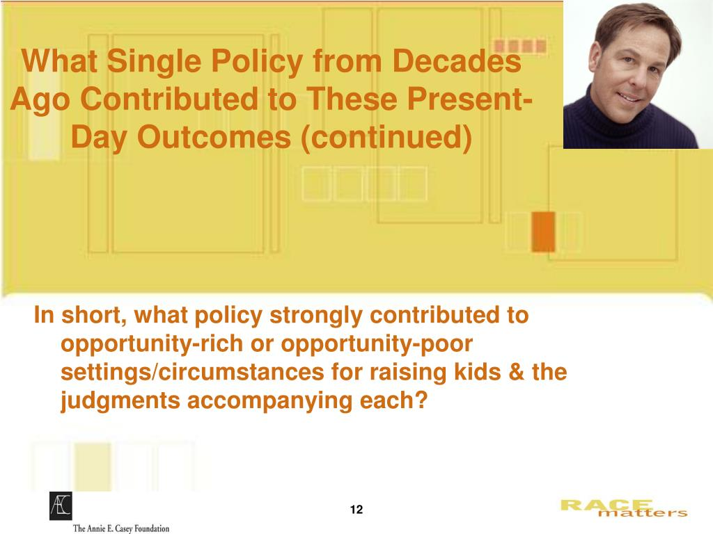 What Single Policy from Decades Ago Contributed to These Present-Day Outcomes (continued)