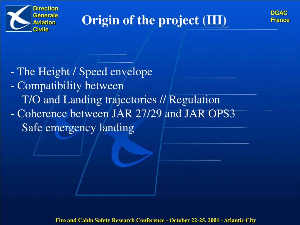 Origin of the project (III)