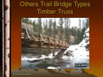 others trail bridge types timber truss