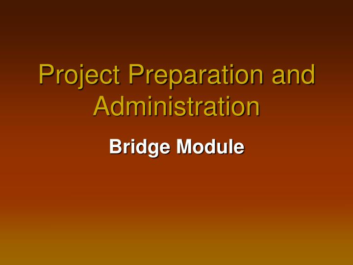 project preparation and administration n.
