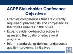 acpe stakeholder conference objectives