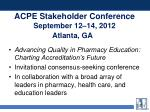 acpe stakeholder conference september 12 14 2012 atlanta ga
