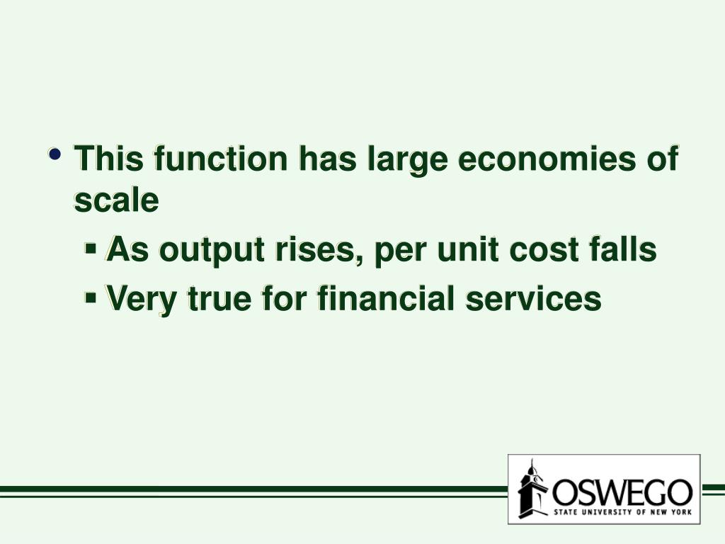 This function has large economies of scale