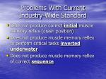 problems with current industry wide standard