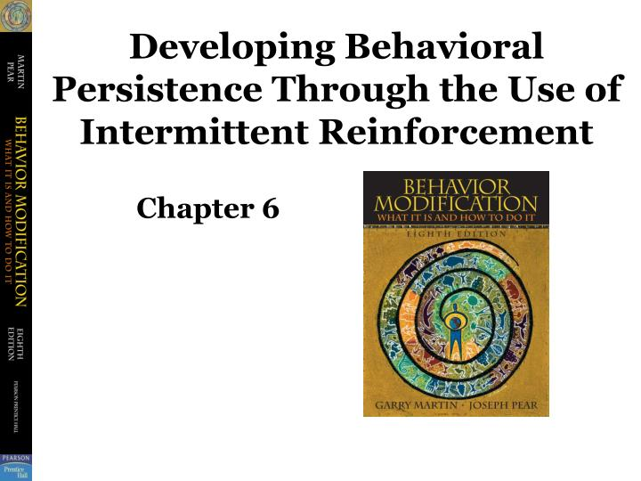 developing behavioral persistence through the use of intermittent reinforcement n.