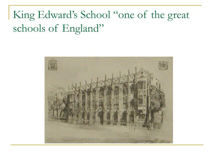 "King Edward's School ""one of the great schools of England"""