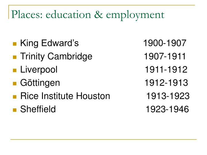 Places: education & employment