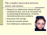 the complex interaction between nature and nurture