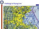 challenge of flying low