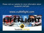 please visit our website for more information about vanderbilt lifeflight