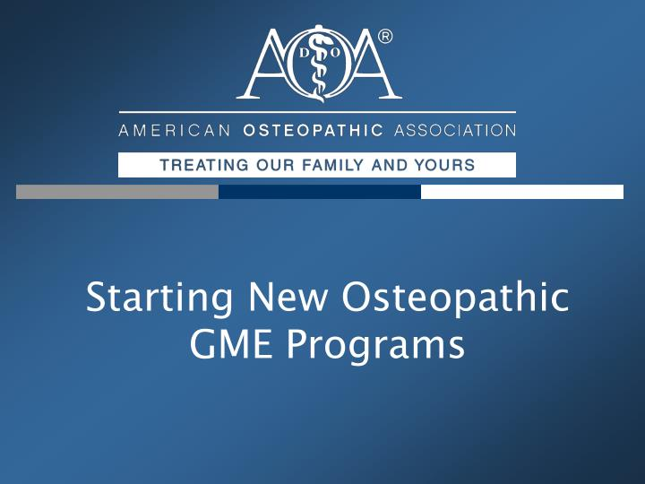 starting new osteopathic gme programs n.