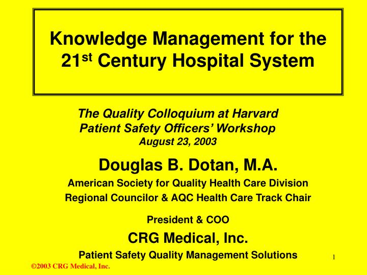 knowledge management for the 21 st century hospital system n.