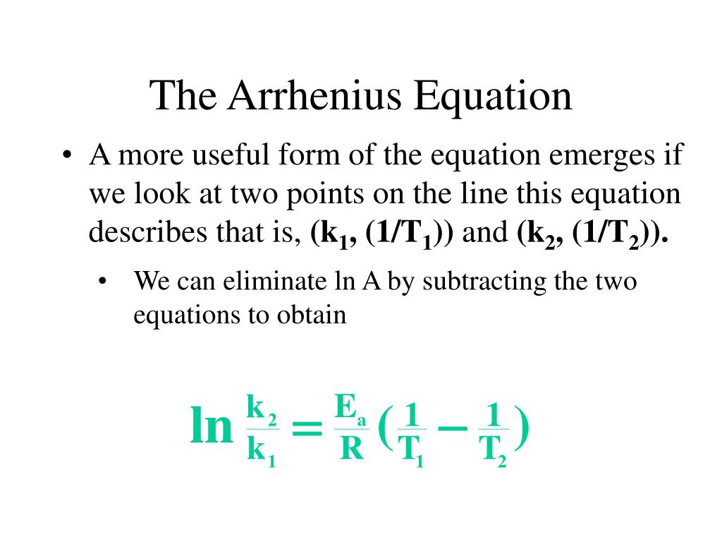 We can eliminate ln A by subtracting the two equations to obtain