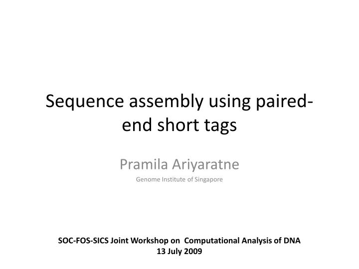 sequence assembly using paired end short tags n.