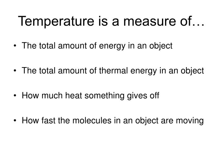 Temperature is a measure of