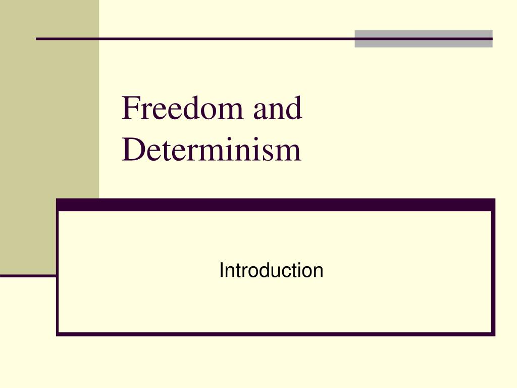freedom and determinism l.