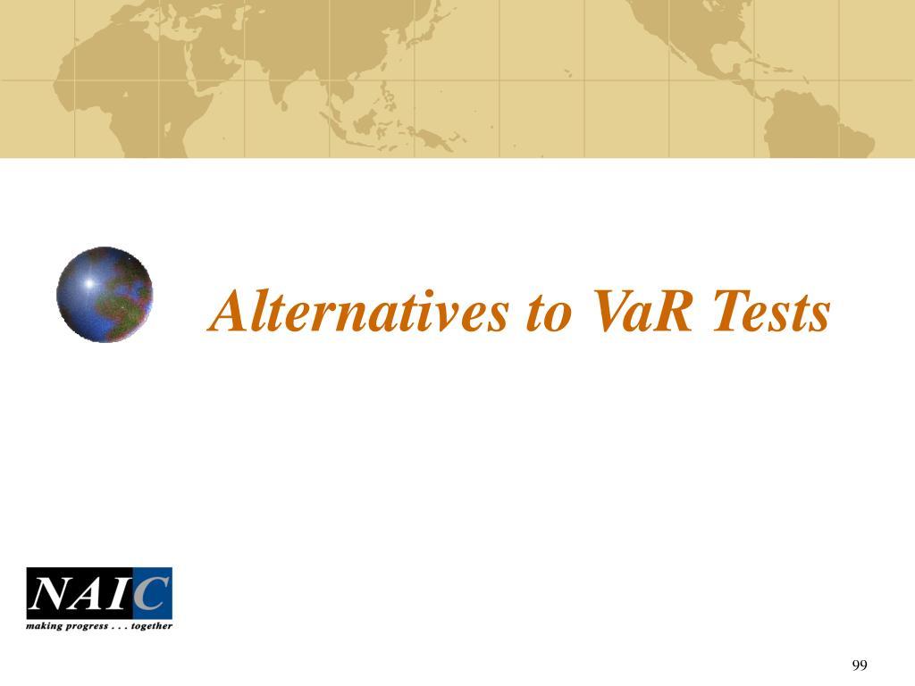 Alternatives to VaR Tests