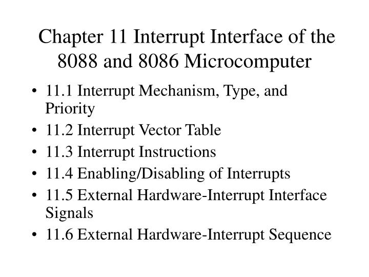 chapter 11 interrupt interface of the 8088 and 8086 microcomputer n.