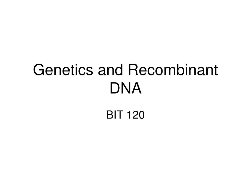 genetics and recombinant dna l.