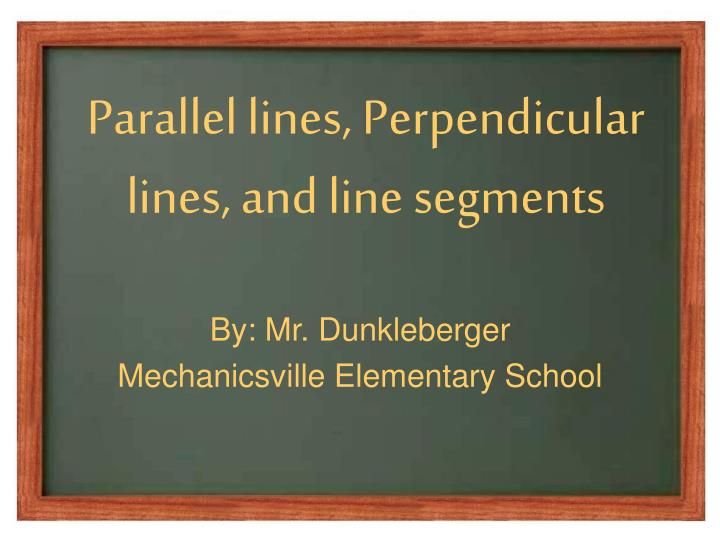 parallel lines perpendicular lines and line segments n.