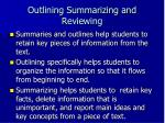 outlining summarizing and reviewing