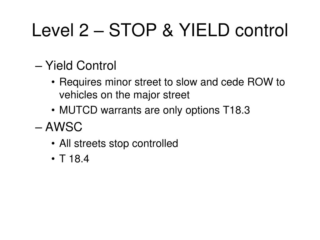 Level 2 – STOP & YIELD control
