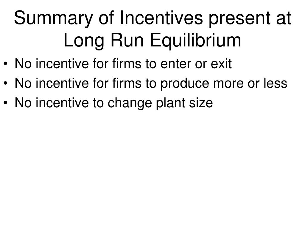 Summary of Incentives present at Long Run Equilibrium