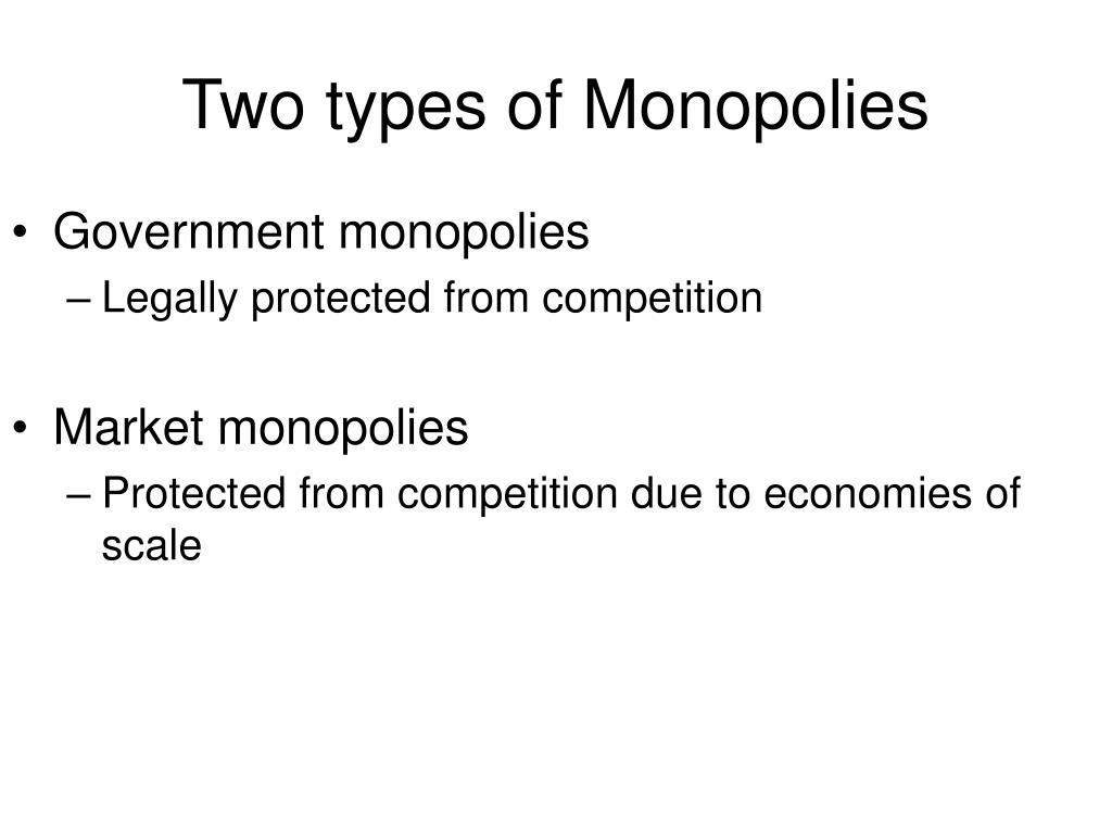 Two types of Monopolies