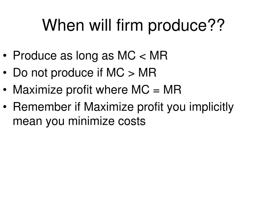 When will firm produce??