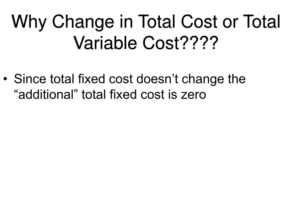 Why Change in Total Cost or Total Variable Cost????
