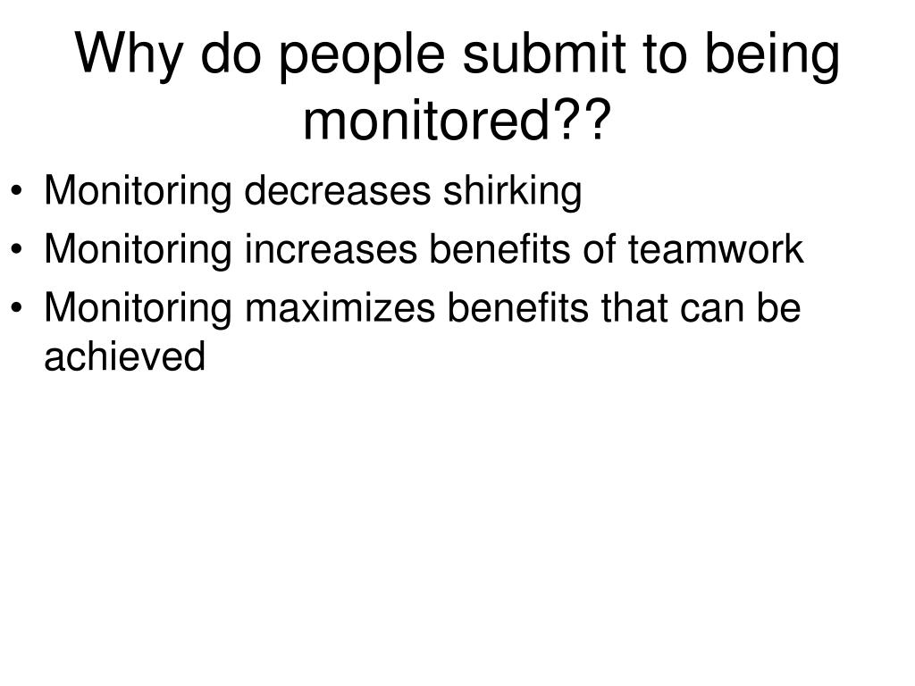 Why do people submit to being monitored??