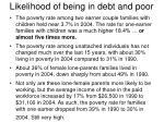 likelihood of being in debt and poor