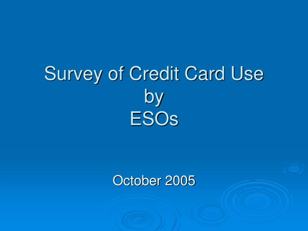 survey of credit card use by esos l.