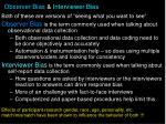 observer bias interviewer bias