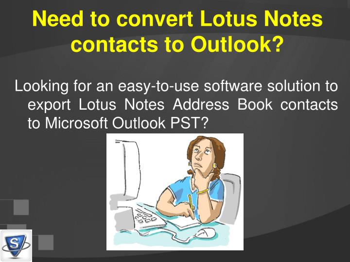 Need to convert lotus notes contacts to outlook