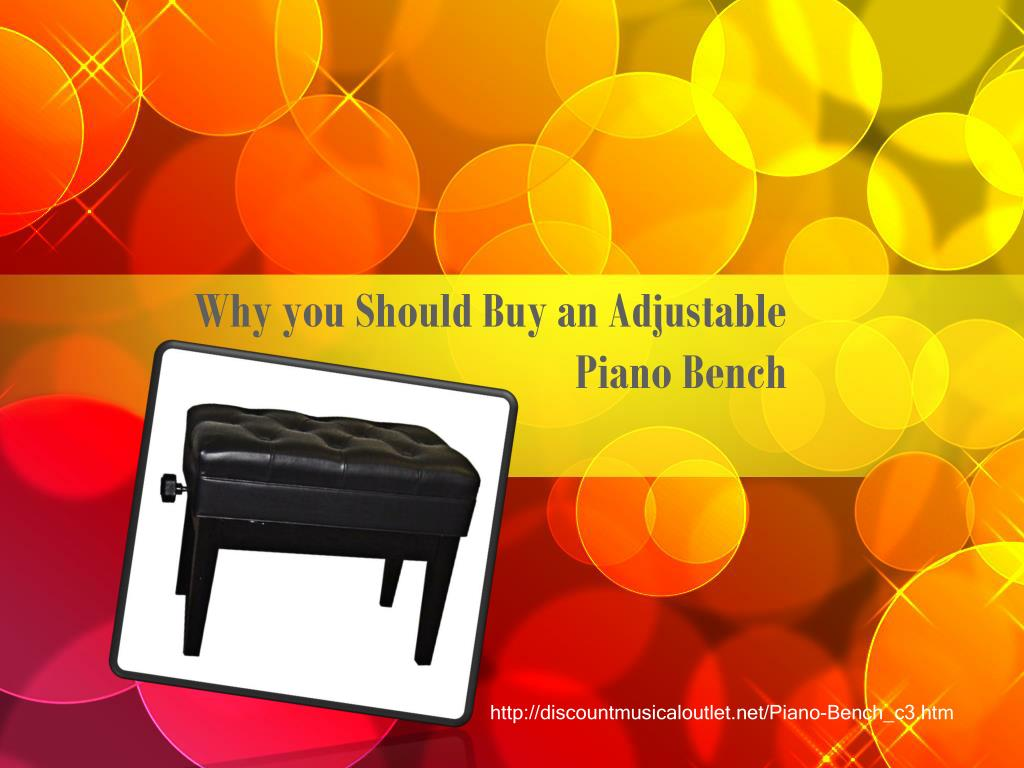 why you should buy an adjustable piano bench l.