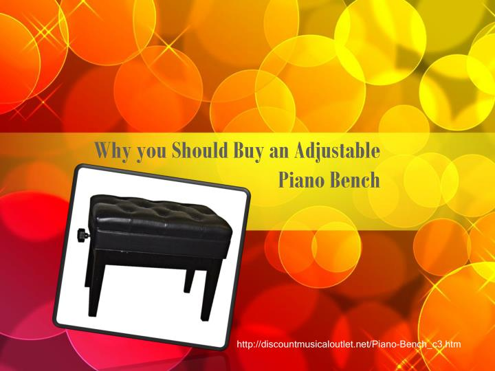 why you should buy an adjustable piano bench n.