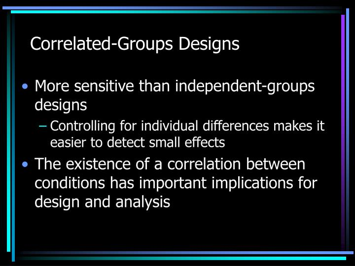 Correlated groups designs