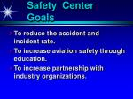 safety center goals