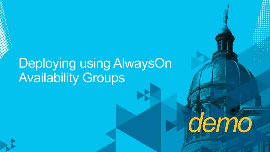 Deploying using AlwaysOn Availability Groups