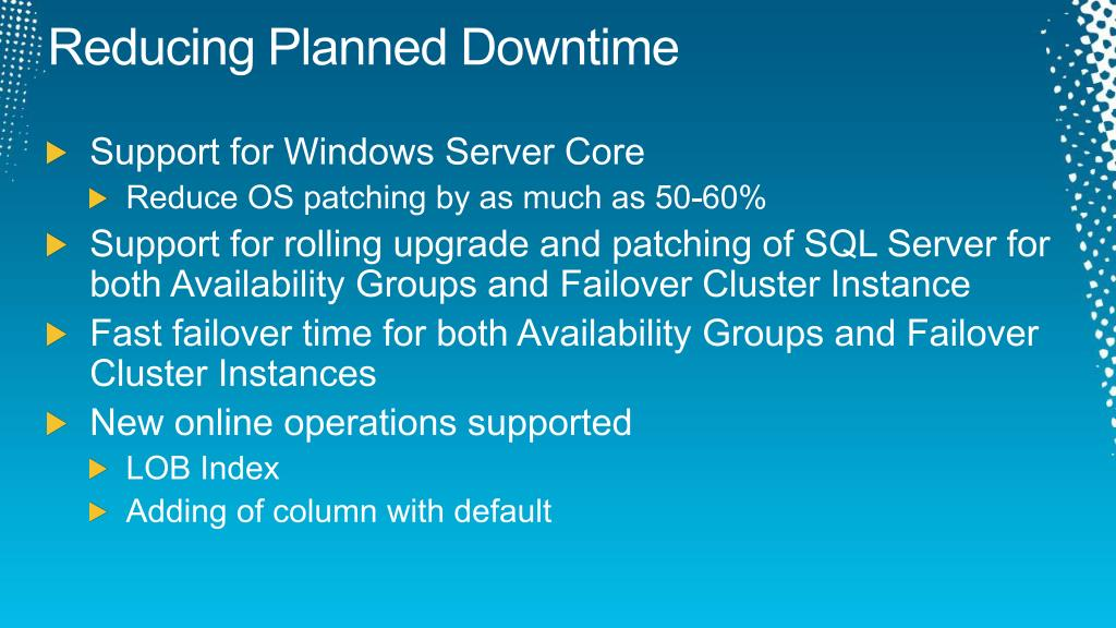 Reducing Planned Downtime
