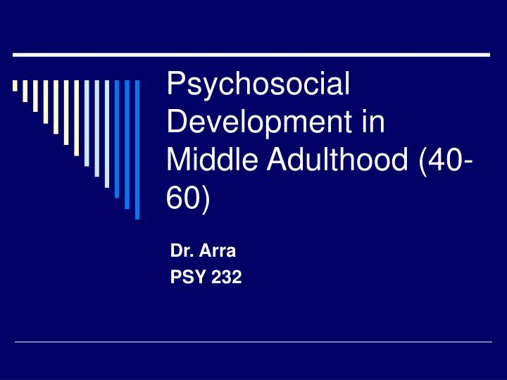 psychosocial development in middle adulthood 40 60 n.