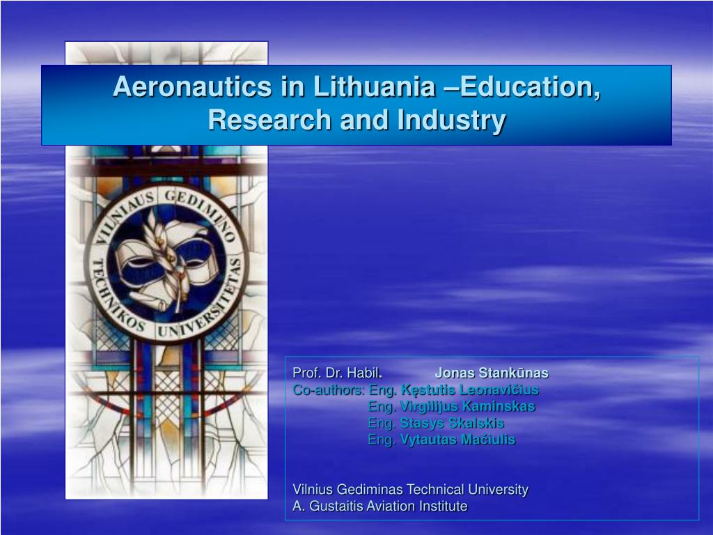 aeronautics in lithuania education research and industry l.
